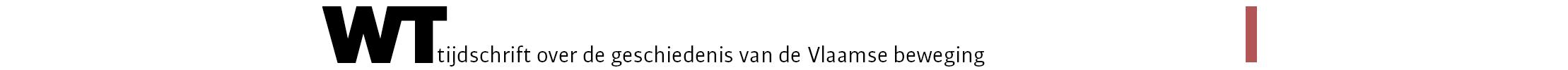WT. Tijdschrift over de geschiedenis van de Vlaamse beweging